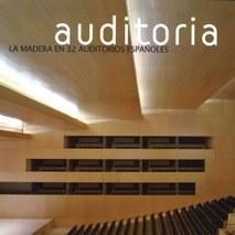 """AUDITORIA """"La madera en 32 Auditorios españoles"""" (extracto)"""